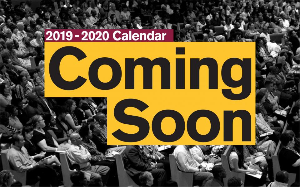 2019-2020 Calendar Coming Soon