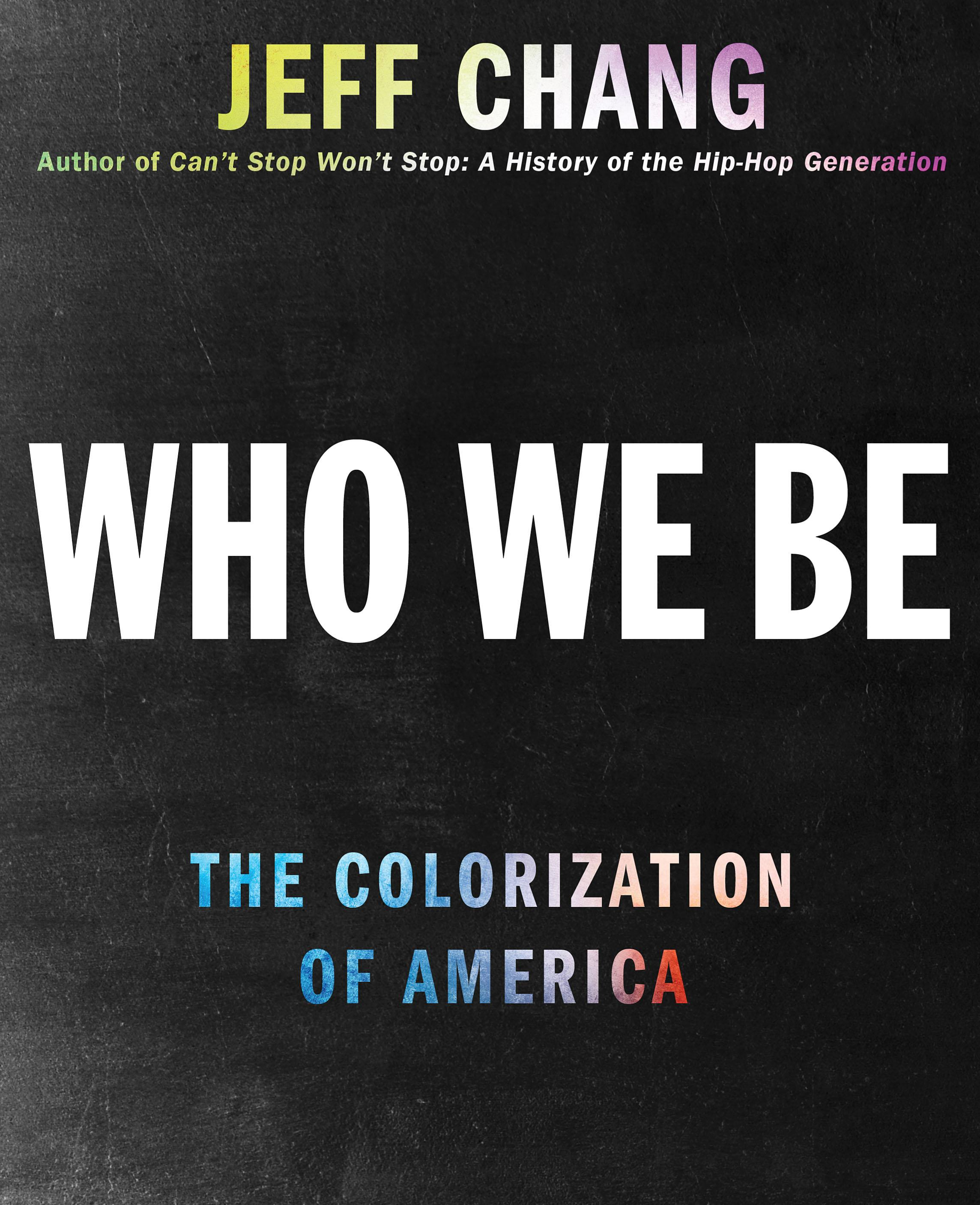 Jeff Chang's book Who We Be